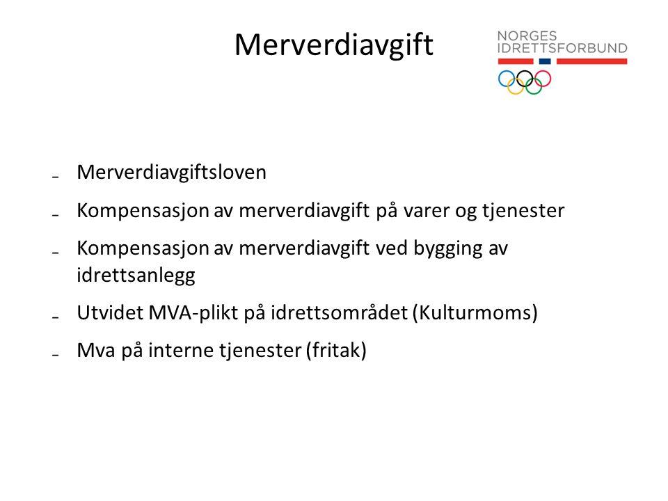 Merverdiavgift ₋Merverdiavgiftsloven ₋Kompensasjon av merverdiavgift på varer og tjenester ₋Kompensasjon av merverdiavgift ved bygging av idrettsanlegg ₋Utvidet MVA-plikt på idrettsområdet (Kulturmoms) ₋Mva på interne tjenester (fritak)