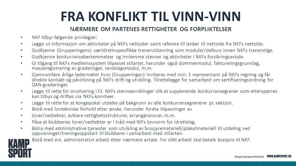 FRA KONFLIKT TIL VINN-VINN NÆRMERE OM PARTENES RETTIGHETER OG FORPLIKTELSER NKF tilbyr følgende privilegier: Legge ut informasjon om aktiviteter på NK