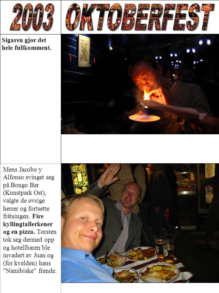 Sigaren gjør det hele fullkomment. Mens Jacobo y Alfonso svinget seg på Bongo Bar (Kunstpark Ost), valgte de øvrige herrer og fortsette fråtsingen. Fi