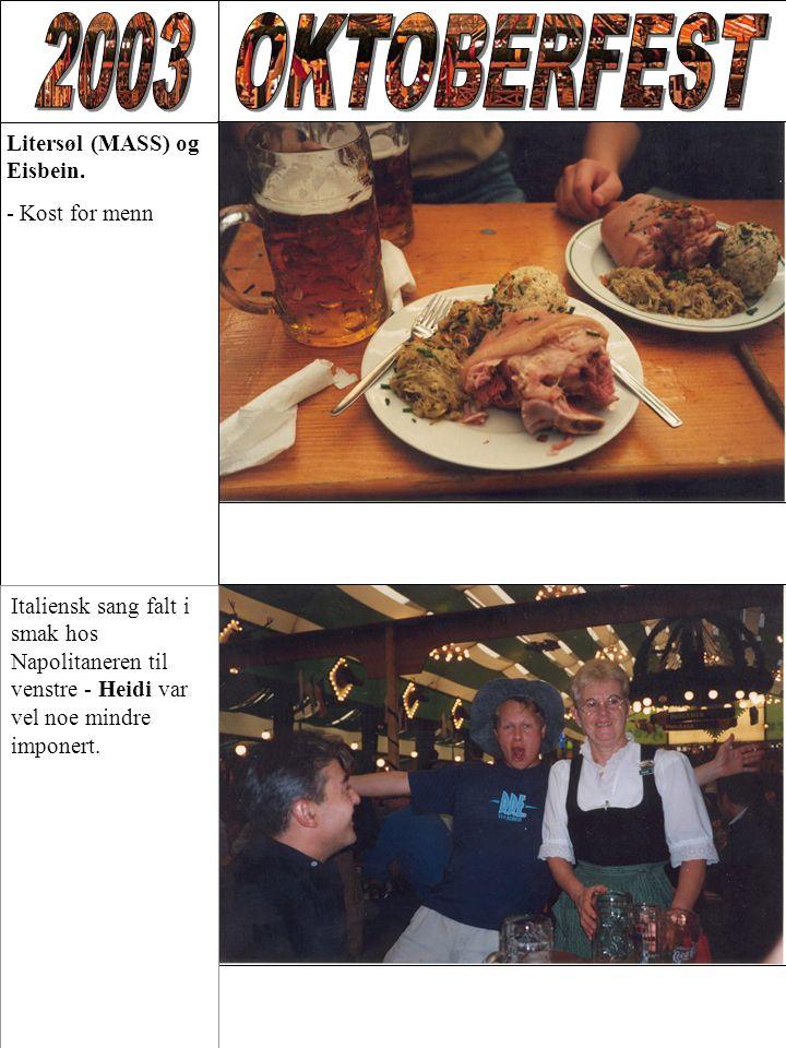 Litersøl (MASS) og Eisbein. - Kost for menn Italiensk sang falt i smak hos Napolitaneren til venstre - Heidi var vel noe mindre imponert.