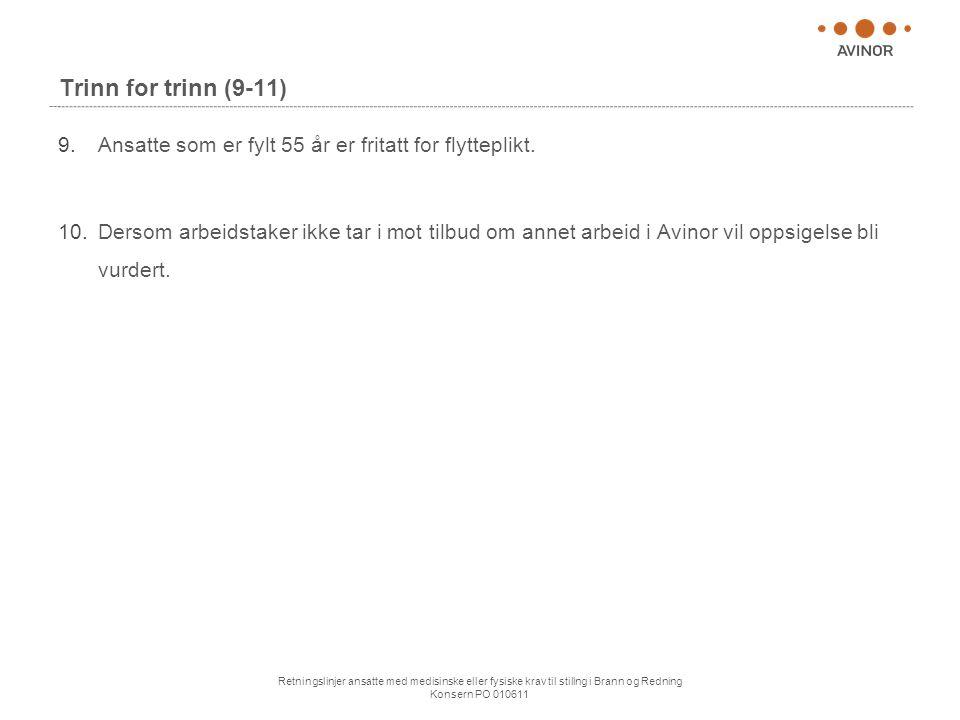 Retningslinjer ansatte med medisinske eller fysiske krav til stillng i Brann og Redning Konsern PO 010611 Trinn for trinn (9-11) 9.Ansatte som er fylt