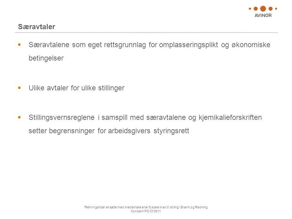 Retningslinjer ansatte med medisinske eller fysiske krav til stillng i Brann og Redning Konsern PO 010611 Særavtaler  Særavtalene som eget rettsgrunn