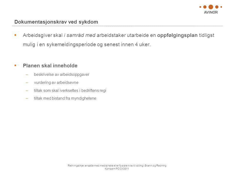 Retningslinjer ansatte med medisinske eller fysiske krav til stillng i Brann og Redning Konsern PO 010611 Dokumentasjonskrav ved sykdom  Arbeidsgiver