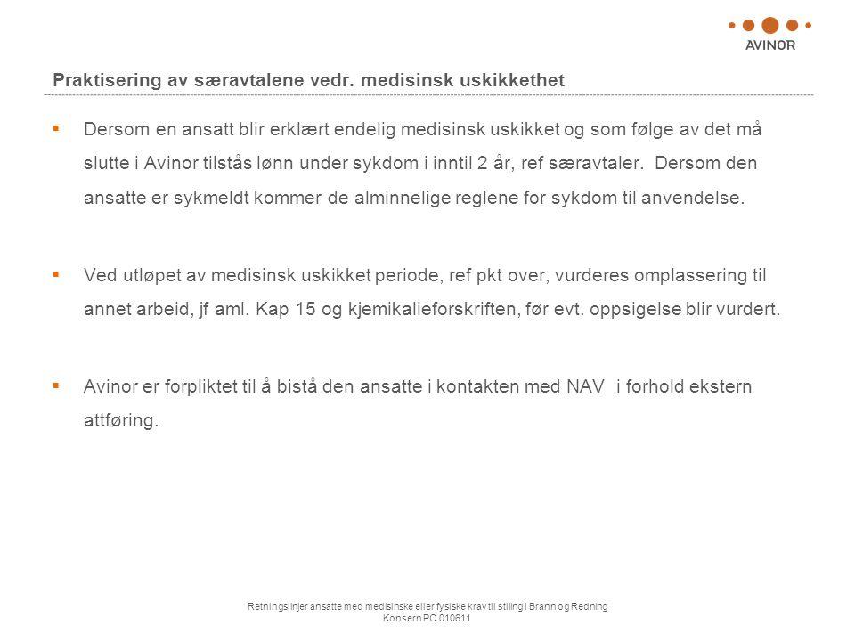 Retningslinjer ansatte med medisinske eller fysiske krav til stillng i Brann og Redning Konsern PO 010611 Praktisering av særavtalene vedr. medisinsk