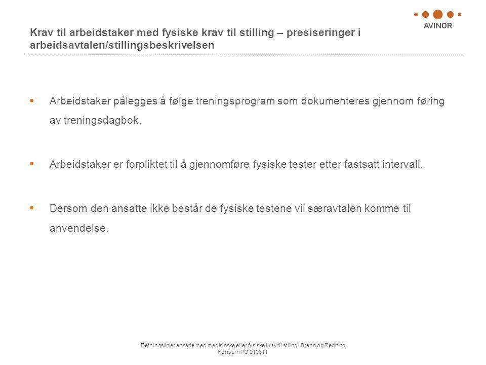 Retningslinjer ansatte med medisinske eller fysiske krav til stillng i Brann og Redning Konsern PO 010611 Krav til arbeidstaker med fysiske krav til s