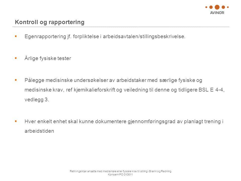 Retningslinjer ansatte med medisinske eller fysiske krav til stillng i Brann og Redning Konsern PO 010611 Kontroll og rapportering  Egenrapportering