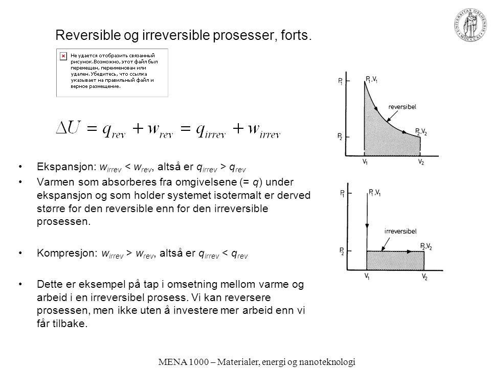MENA 1000 – Materialer, energi og nanoteknologi Reversible og irreversible prosesser, forts.