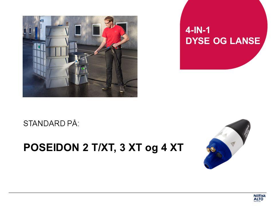 4-IN-1 DYSE OG LANSE STANDARD PÅ: POSEIDON 2 T/XT, 3 XT og 4 XT