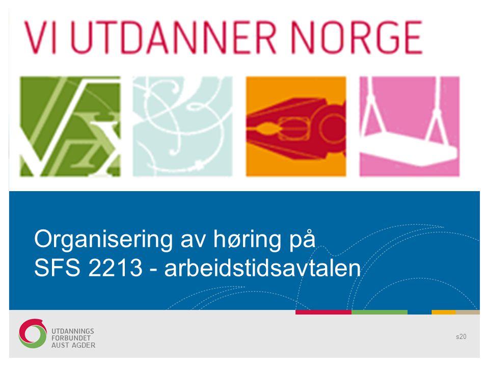 Organisering av høring på SFS 2213 - arbeidstidsavtalen s20 AUST AGDER