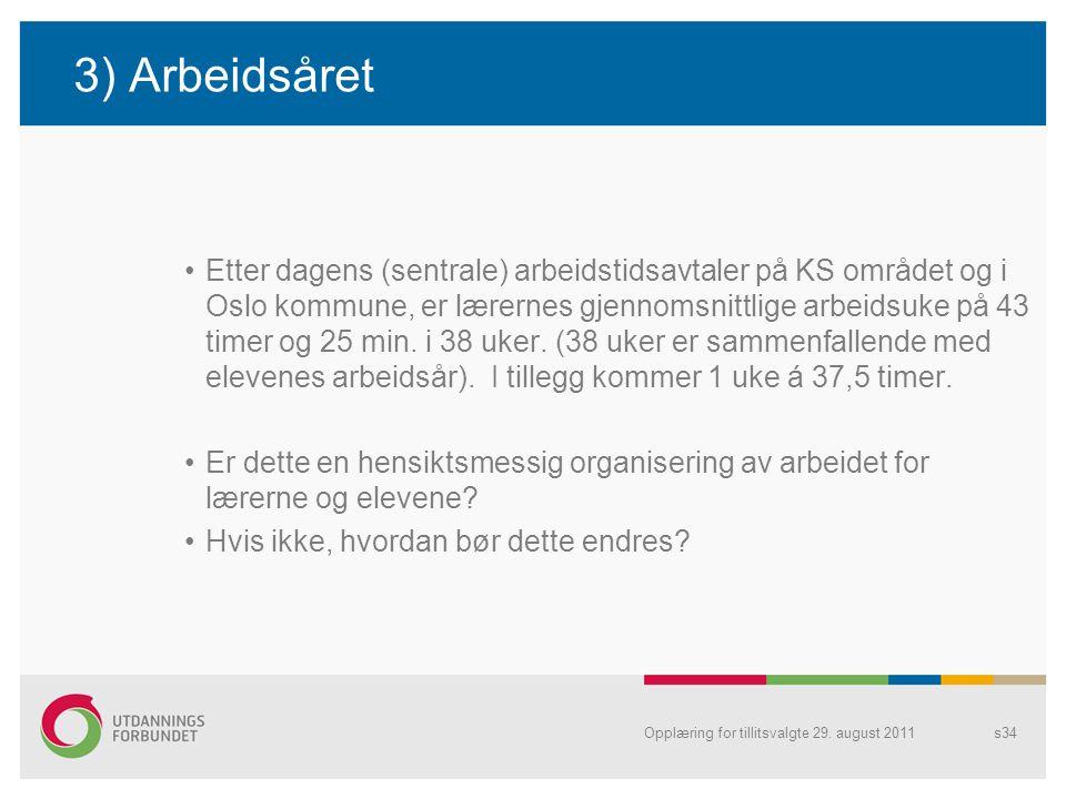 3) Arbeidsåret Etter dagens (sentrale) arbeidstidsavtaler på KS området og i Oslo kommune, er lærernes gjennomsnittlige arbeidsuke på 43 timer og 25 min.