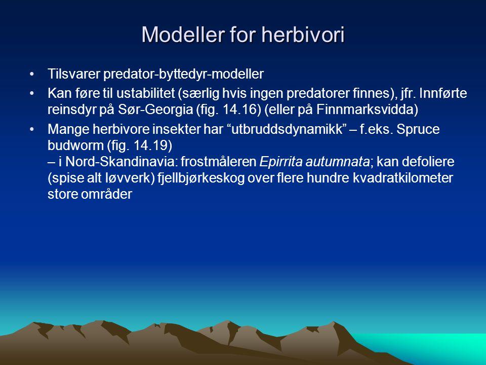Modeller for herbivori Tilsvarer predator-byttedyr-modeller Kan føre til ustabilitet (særlig hvis ingen predatorer finnes), jfr.