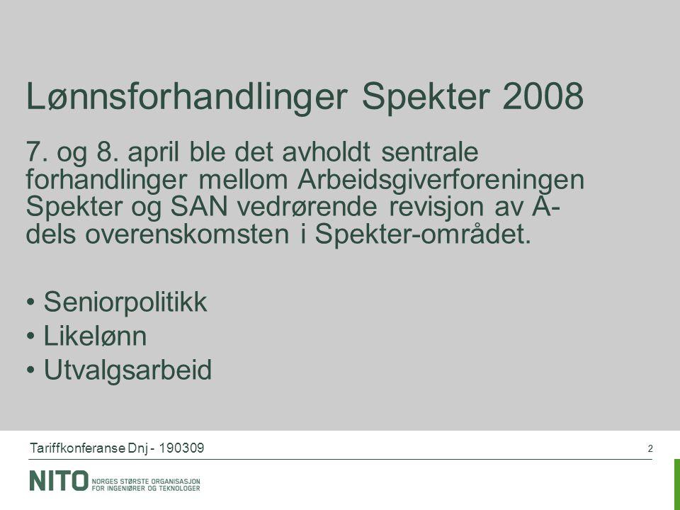 Tariffkonferanse Dnj - 190309 22 Lønnsforhandlinger Spekter 2008 7. og 8. april ble det avholdt sentrale forhandlinger mellom Arbeidsgiverforeningen S