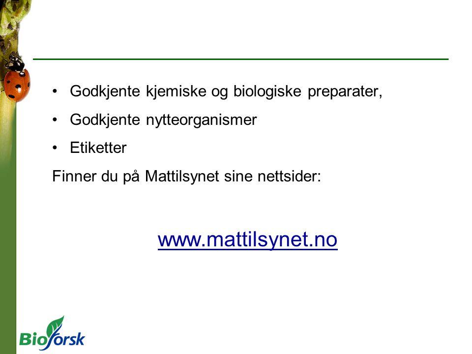 Godkjente kjemiske og biologiske preparater, Godkjente nytteorganismer Etiketter Finner du på Mattilsynet sine nettsider: wwww.mattilsynet.no