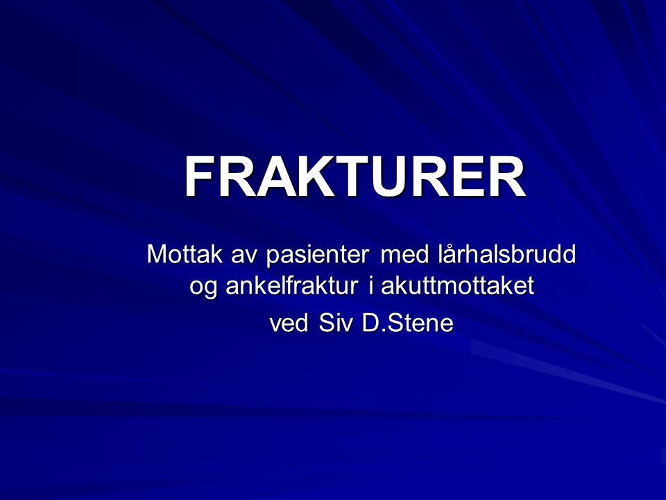 FRAKTURER Mottak av pasienter med lårhalsbrudd og ankelfraktur i akuttmottaket ved Siv D.Stene
