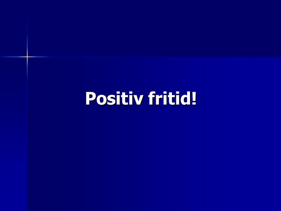 Positiv fritid!