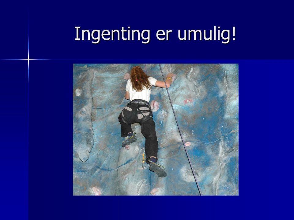 Ingenting er umulig!