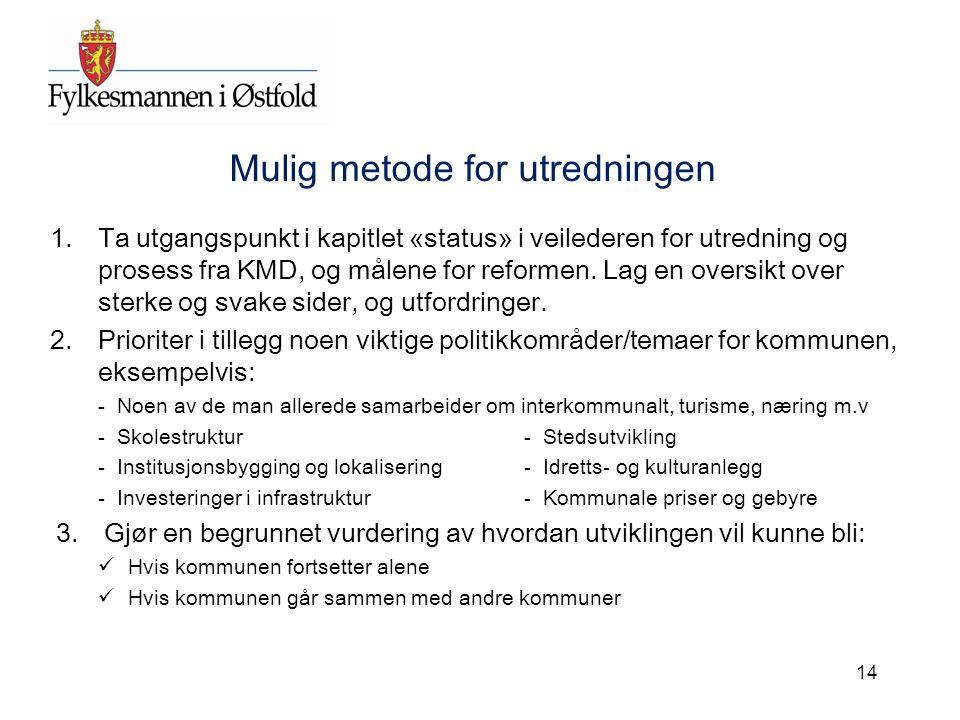 Mulig metode for utredningen 1.Ta utgangspunkt i kapitlet «status» i veilederen for utredning og prosess fra KMD, og målene for reformen. Lag en overs