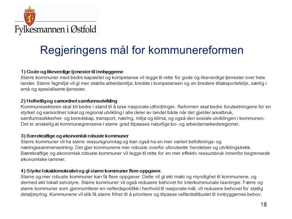 16 1) Gode og likeverdige tjenester til innbyggerne Større kommuner med bedre kapasitet og kompetanse vil legge til rette for gode og likeverdige tjen