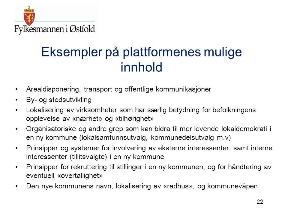 Eksempler på plattformenes mulige innhold Arealdisponering, transport og offentlige kommunikasjoner By- og stedsutvikling Lokalisering av virksomheter