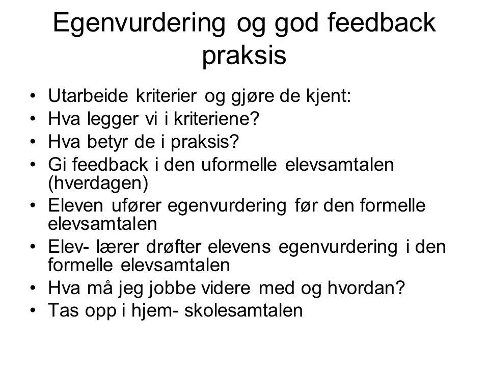 Egenvurdering og god feedback praksis Utarbeide kriterier og gjøre de kjent: Hva legger vi i kriteriene? Hva betyr de i praksis? Gi feedback i den ufo