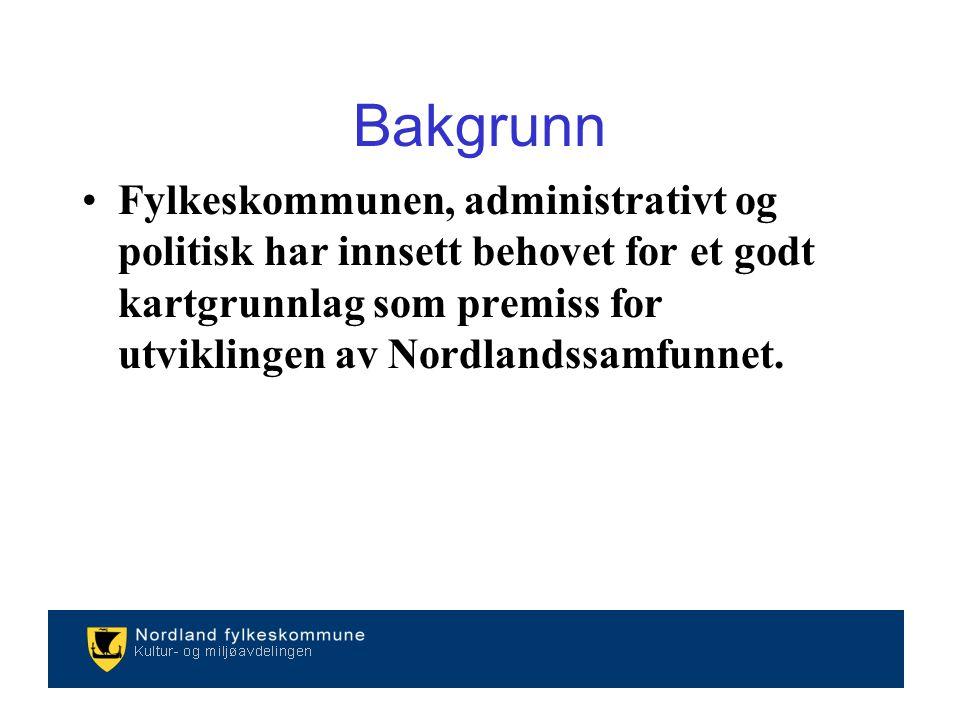 Fylkeskommunen, administrativt og politisk har innsett behovet for et godt kartgrunnlag som premiss for utviklingen av Nordlandssamfunnet.
