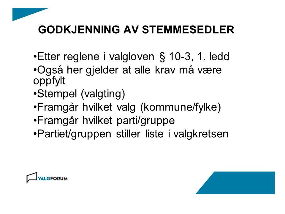 GODKJENNING AV STEMMESEDLER Etter reglene i valgloven § 10-3, 1.