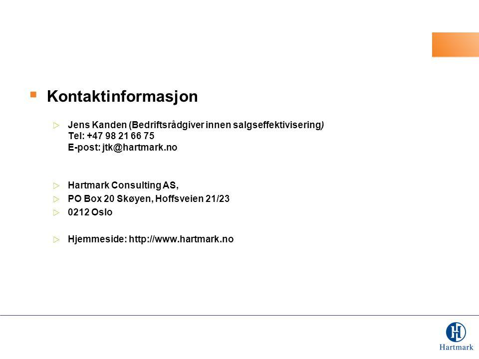  Kontaktinformasjon  Jens Kanden (Bedriftsrådgiver innen salgseffektivisering) Tel: +47 98 21 66 75 E-post: jtk@hartmark.no  Hartmark Consulting AS