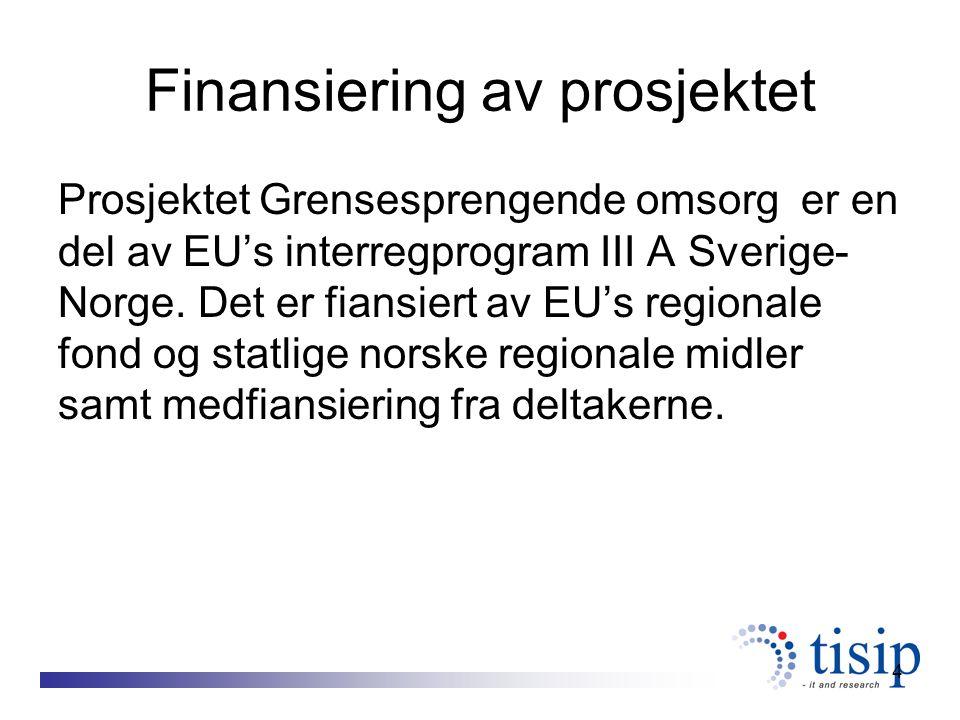 4 Finansiering av prosjektet Prosjektet Grensesprengende omsorg er en del av EU's interregprogram III A Sverige- Norge.