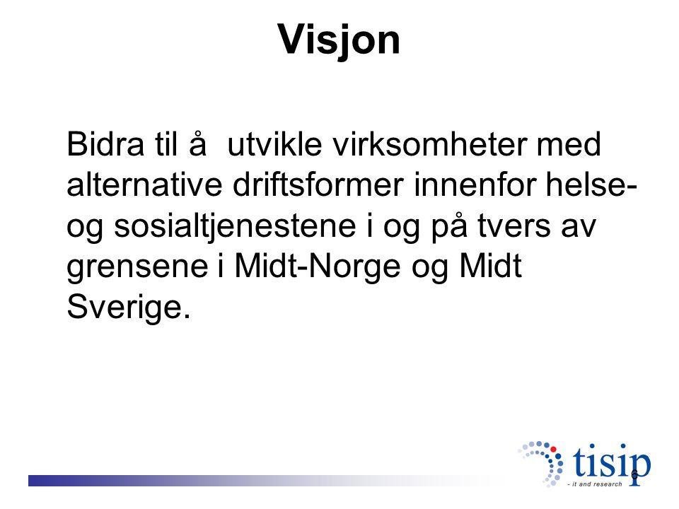 6 Visjon Bidra til å utvikle virksomheter med alternative driftsformer innenfor helse- og sosialtjenestene i og på tvers av grensene i Midt-Norge og M