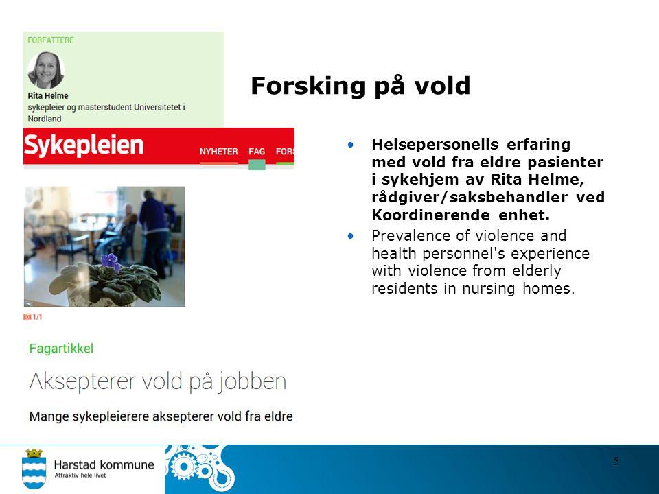 Forsking på vold Helsepersonells erfaring med vold fra eldre pasienter i sykehjem av Rita Helme, rådgiver/saksbehandler ved Koordinerende enhet.