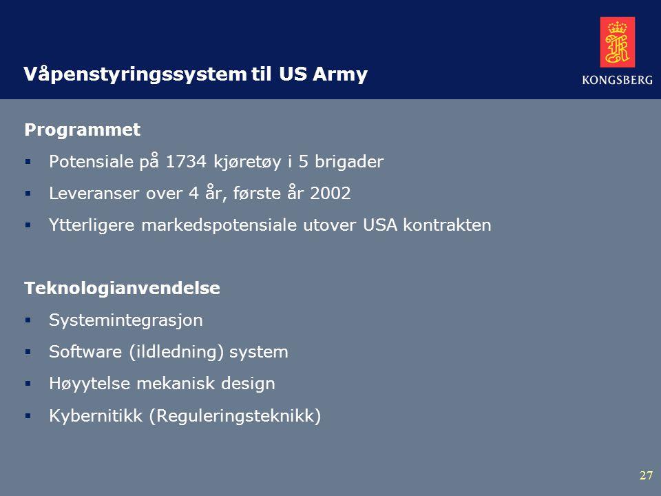 27 Våpenstyringssystem til US Army Programmet  Potensiale på 1734 kjøretøy i 5 brigader  Leveranser over 4 år, første år 2002  Ytterligere markedspotensiale utover USA kontrakten Teknologianvendelse  Systemintegrasjon  Software (ildledning) system  Høyytelse mekanisk design  Kybernitikk (Reguleringsteknikk)