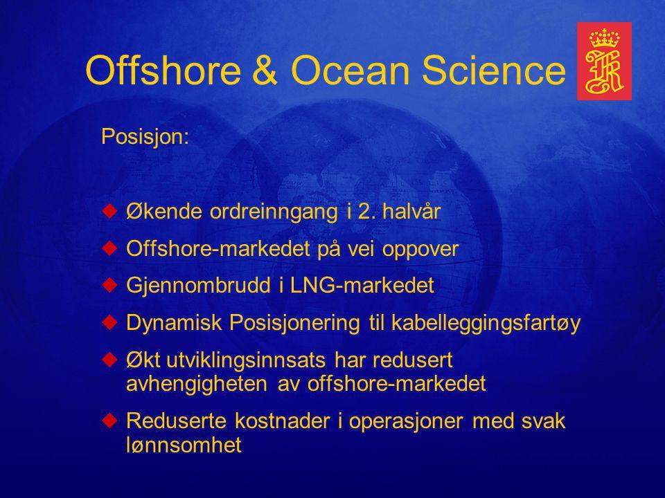 Offshore & Ocean Science Posisjon: uØkende ordreinngang i 2.
