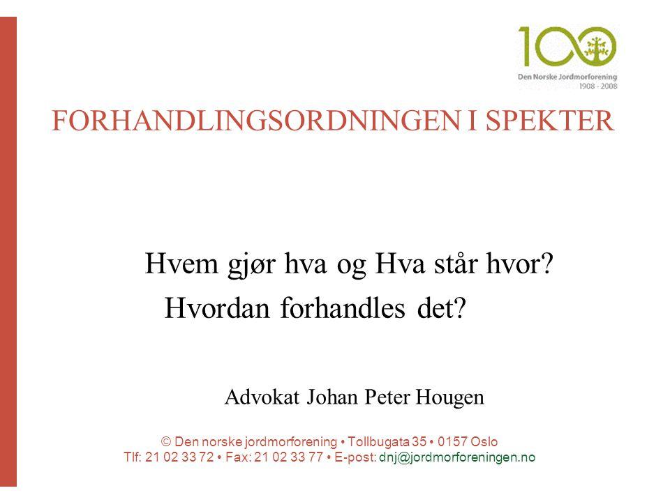 © Den norske jordmorforening Tollbugata 35 0157 Oslo Tlf: 21 02 33 72 Fax: 21 02 33 77 E-post: dnj@jordmorforeningen.no Hvem gjør hva og Hva står hvor.