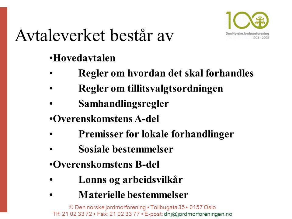 © Den norske jordmorforening Tollbugata 35 0157 Oslo Tlf: 21 02 33 72 Fax: 21 02 33 77 E-post: dnj@jordmorforeningen.no Avtaleverket består av Hovedav