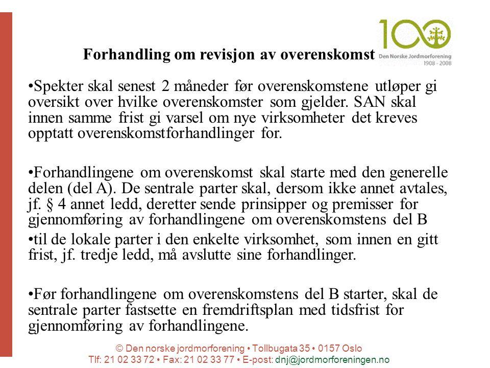 © Den norske jordmorforening Tollbugata 35 0157 Oslo Tlf: 21 02 33 72 Fax: 21 02 33 77 E-post: dnj@jordmorforeningen.no Forhandling om revisjon av ove