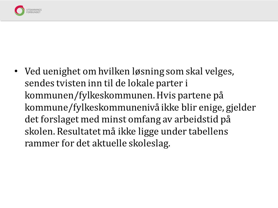 Ved uenighet om hvilken løsning som skal velges, sendes tvisten inn til de lokale parter i kommunen/fylkeskommunen.