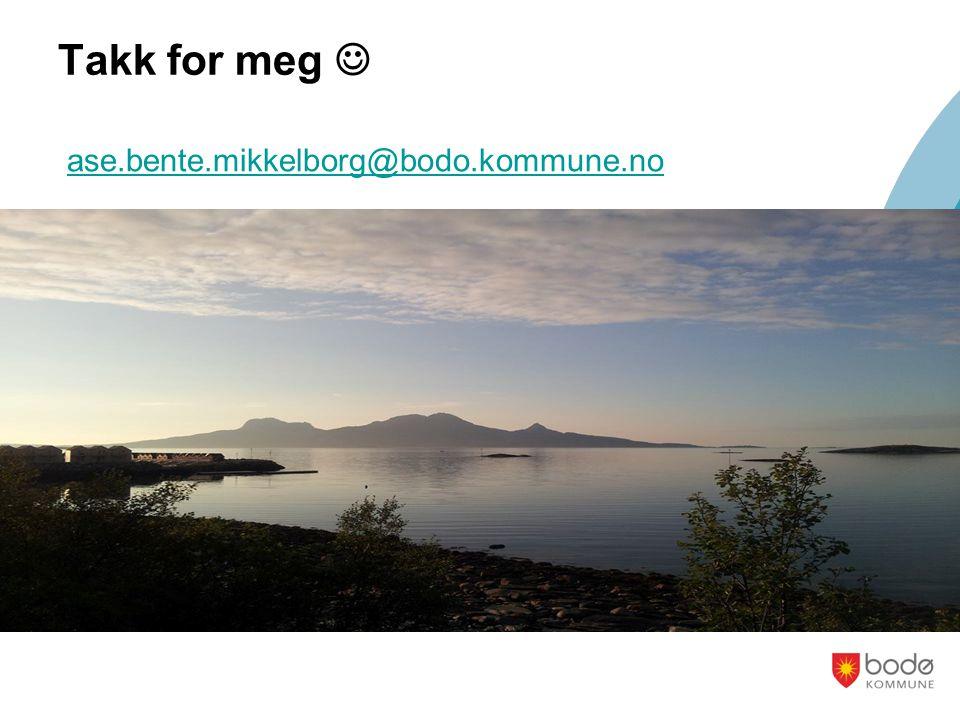 Takk for meg ase.bente.mikkelborg@bodo.kommune.no www.bodo.kommune.no/helse og omsorg/hverdagsrehabiliteringwww.bodo.kommune.no/helse