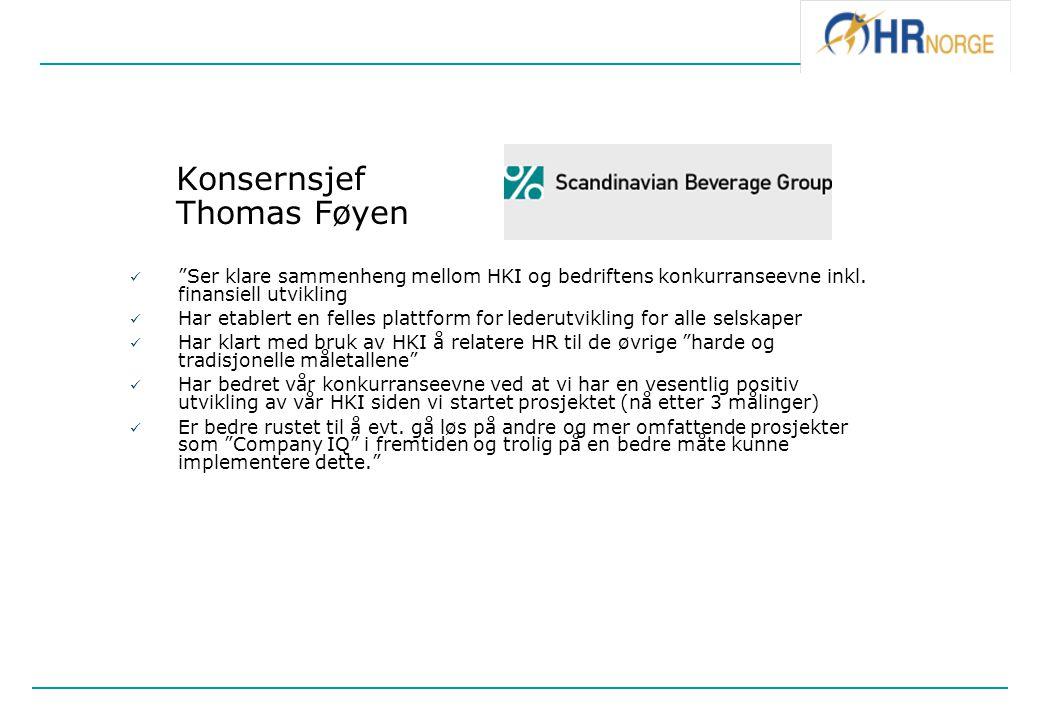 """Konsernsjef Thomas Føyen """"Ser klare sammenheng mellom HKI og bedriftens konkurranseevne inkl. finansiell utvikling Har etablert en felles plattform fo"""