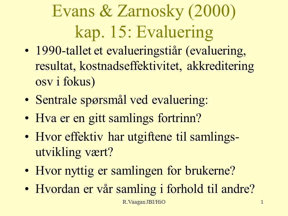 R.Vaagan JBI/HiO1 Evans & Zarnosky (2000) kap.