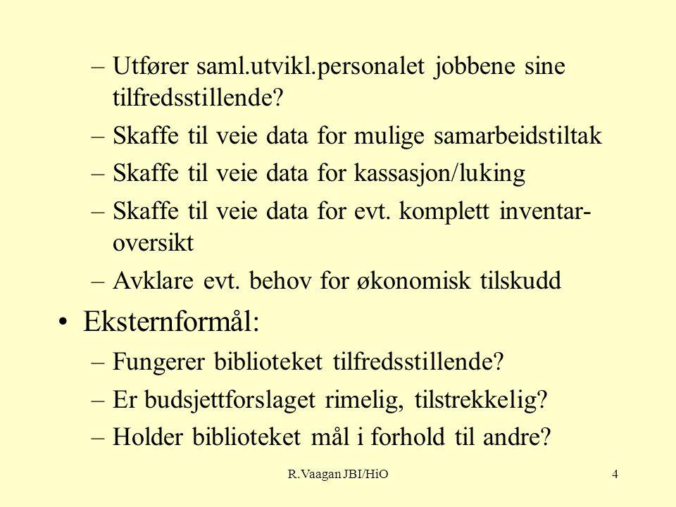 R.Vaagan JBI/HiO4 –Utfører saml.utvikl.personalet jobbene sine tilfredsstillende.