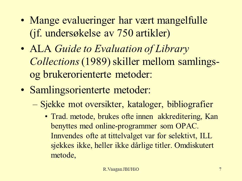 R.Vaagan JBI/HiO7 Mange evalueringer har vært mangelfulle (jf.