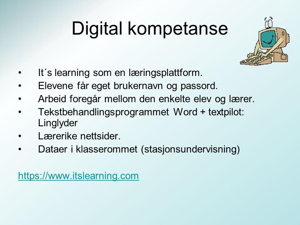 Digital kompetanse It´s learning som en læringsplattform. Elevene får eget brukernavn og passord. Arbeid foregår mellom den enkelte elev og lærer. Tek