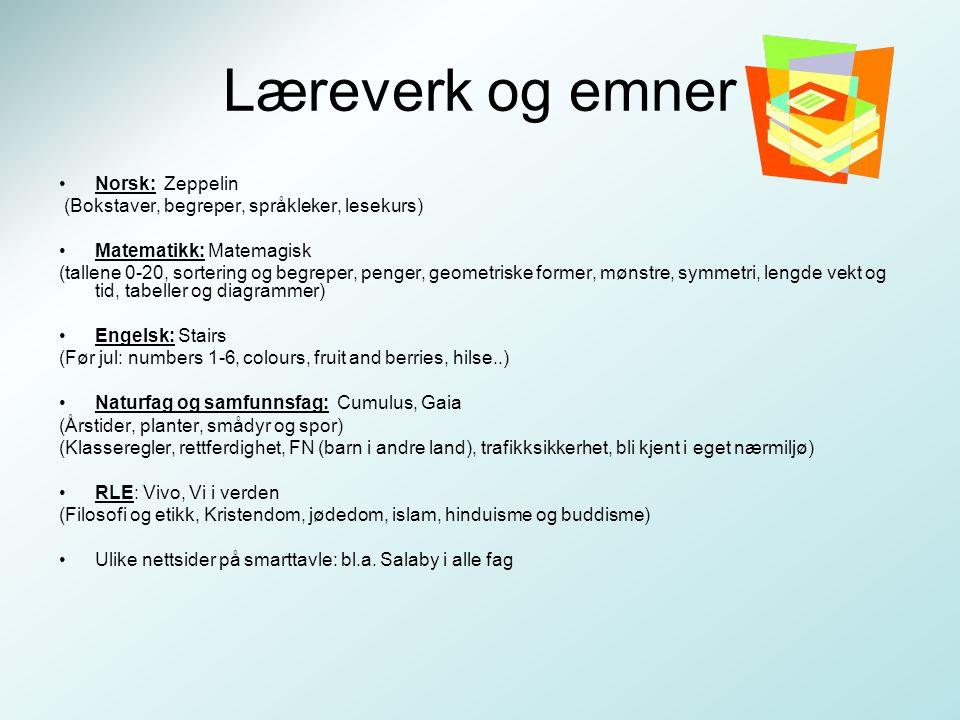 Læreverk og emner Norsk: Zeppelin (Bokstaver, begreper, språkleker, lesekurs) Matematikk: Matemagisk (tallene 0-20, sortering og begreper, penger, geo