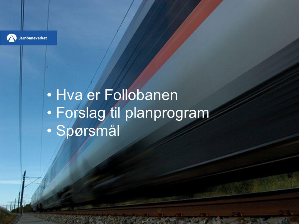 Hva er Follobanen Forslag til planprogram Spørsmål
