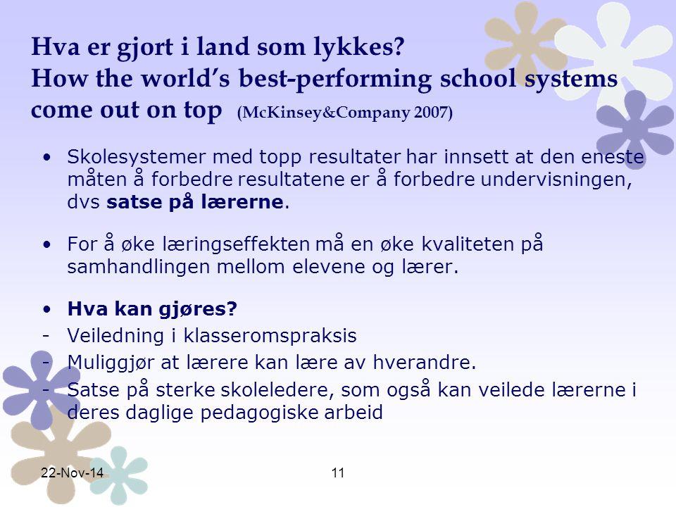 Hva er gjort i land som lykkes? How the world's best-performing school systems come out on top (McKinsey&Company 2007) Skolesystemer med topp resultat