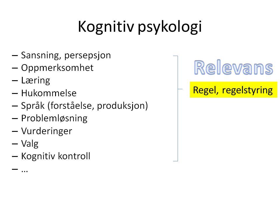 Kognitiv psykologi Regel, regelstyring