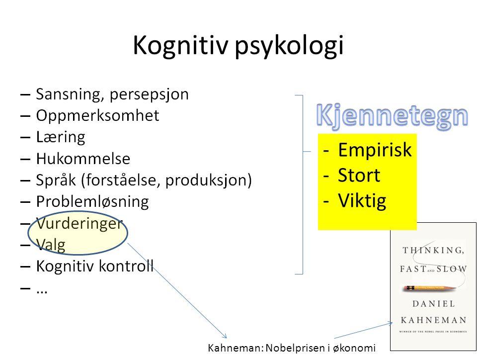 Kognitiv psykologi Regelstyring (valg hos student): «Skal jeg velge psykologi eller språk?» Velger psykologi Implementering Måloppnåelse Pre-decisional phase Post-decisional phase Golwitzer