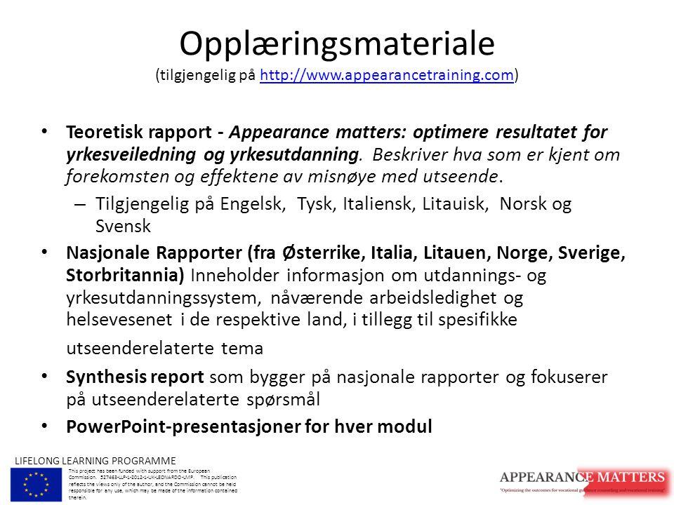 Opplæringsmateriale (tilgjengelig på http://www.appearancetraining.com)http://www.appearancetraining.com Teoretisk rapport - Appearance matters: optimere resultatet for yrkesveiledning og yrkesutdanning.