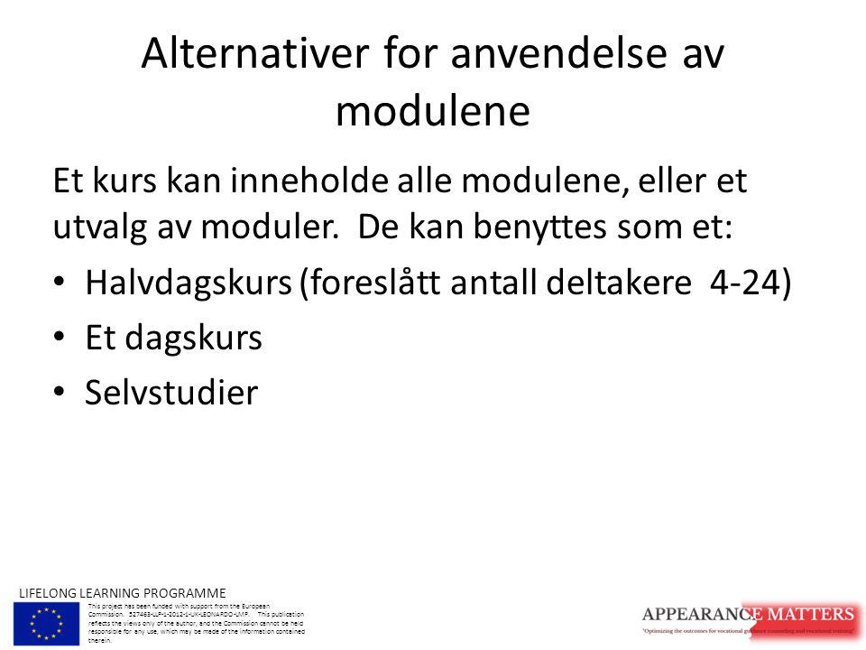 Alternativer for anvendelse av modulene Et kurs kan inneholde alle modulene, eller et utvalg av moduler.