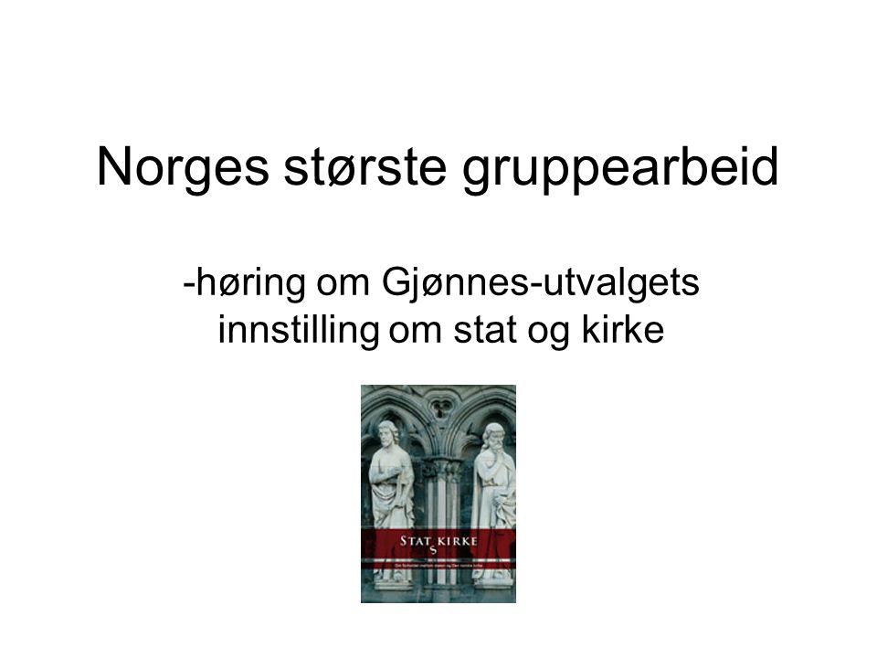 Norges største gruppearbeid -høring om Gjønnes-utvalgets innstilling om stat og kirke